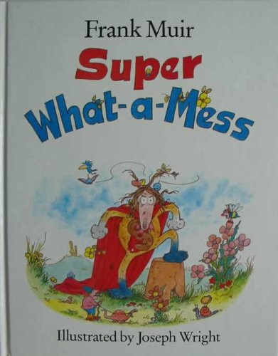 Super What-a-mess By Frank Muir