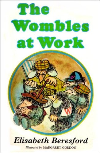 Wombles at Work By Elisabeth Beresford