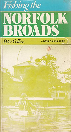 Fishing the Norfolk Broads By Peter Collins