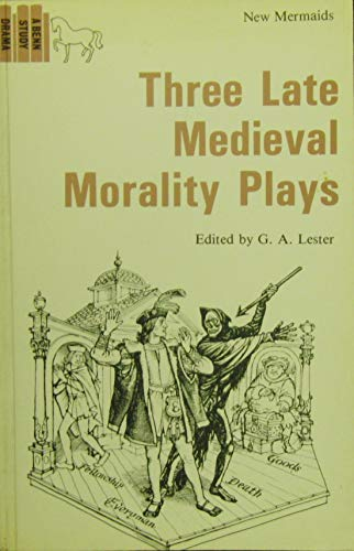 Three Late Mediaeval Morality Plays