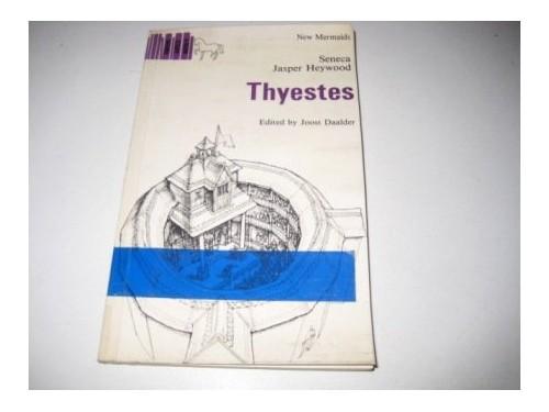 Thyestes By Lucius Annaeus Seneca
