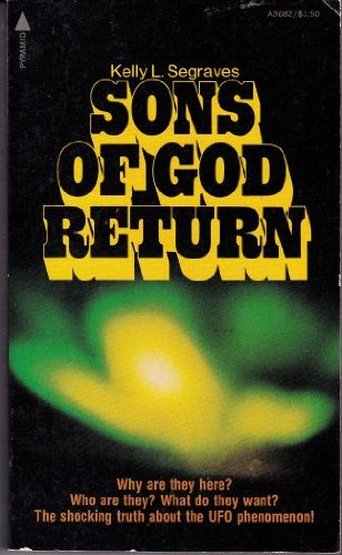 Title: Sons of God return By Kelly L Segraves