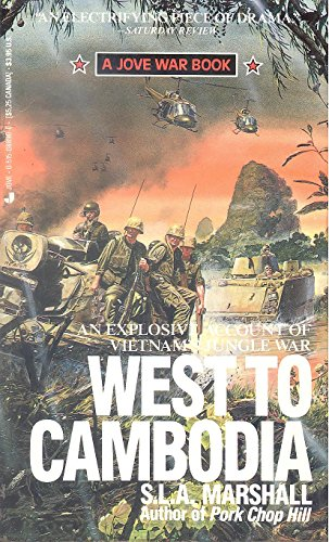 West to Cambodia By S L A Marshall