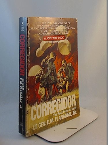 Corregidor By E M Flanagan, Lt. Gen. USA (Ret.)