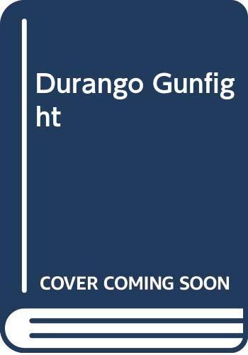 Durango Gunfight By Jack Ballas