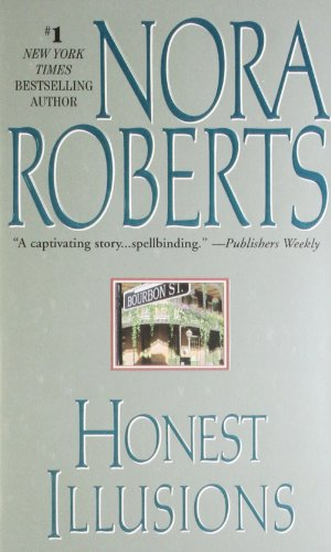 Honest Illusions By Nora Roberts