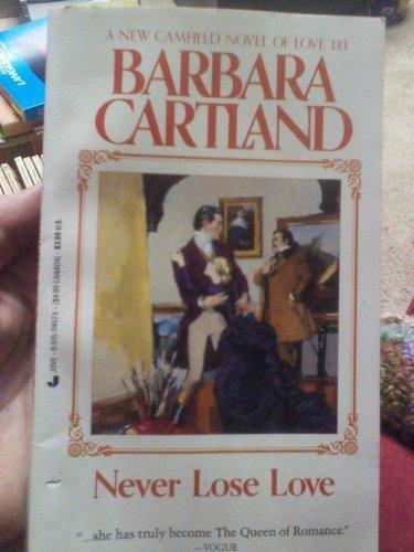 Never Lose Love #133 By Barbara Cartland