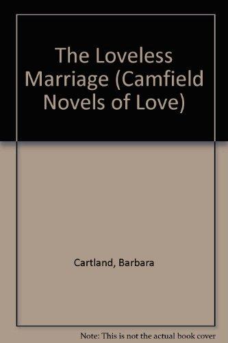 The Loveless Marriage 139 By Barbara Cartland