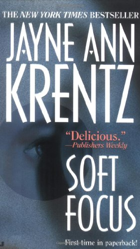 Soft Focus By Jayne Ann Krentz