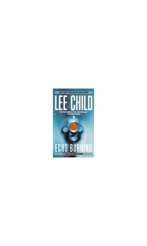 Echo Burning (Om) By Lee Child