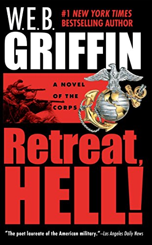 Retreat, Hell! By W E B Griffin