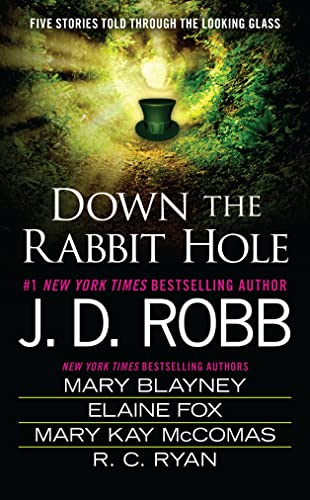 Down the Rabbit Hole By J D Robb