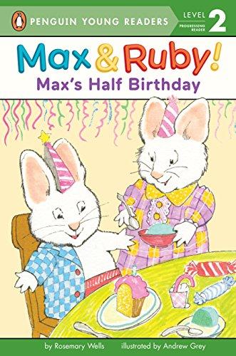 Max's Half Birthday By Rosemary Wells