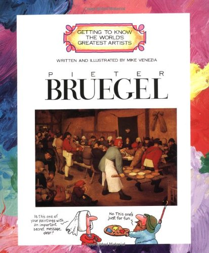 GETTING TO KNOW WORLD:BREUGEL By Mike Venezia