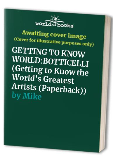 GETTING TO KNOW WORLD:BOTTICELLI By Mike Venezia