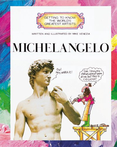 GETTING TO KNOW WORLD:MICHELANGEL By Mike Venezia