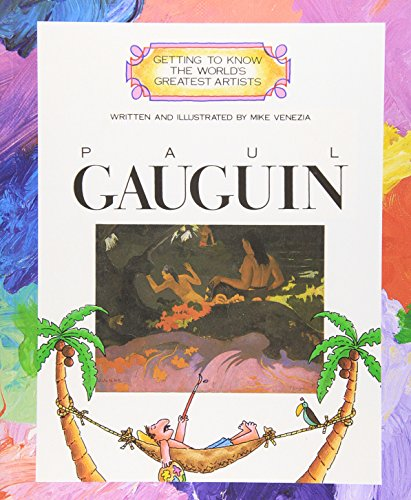 GETTING TO KNOW WORLD:GAUGUIN By Mike Venezia