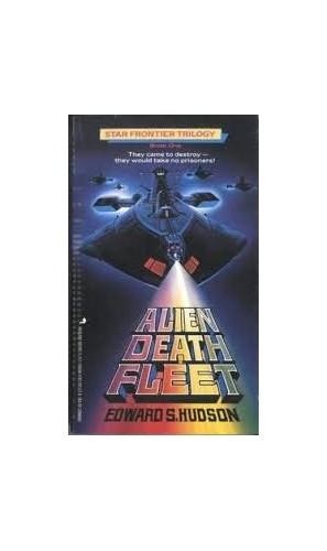 Alien Death Fleet (Star Frontier Trilogy, Book 1) By Edward S. Hudson