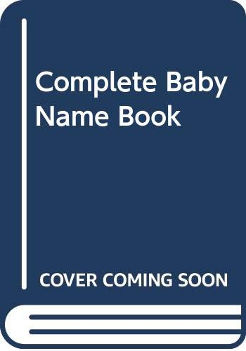 Complete Baby Name Book By Consumer Guide