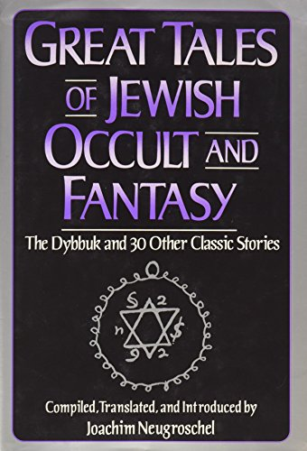 Great Tales of Jewish Occult and Fantasy By Joachim Neugroschel