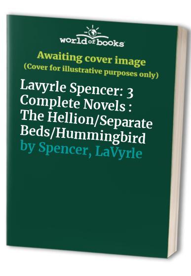 Lavyrle Spencer: Three Complete Novels By LaVyrle Spencer