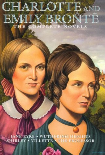 Charlotte and Emily Bronte Complete Novels By C Bronte