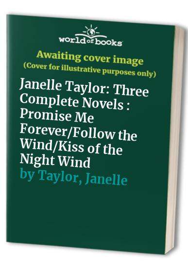 Janelle Taylor: Three Complete Novels By Janelle Taylor