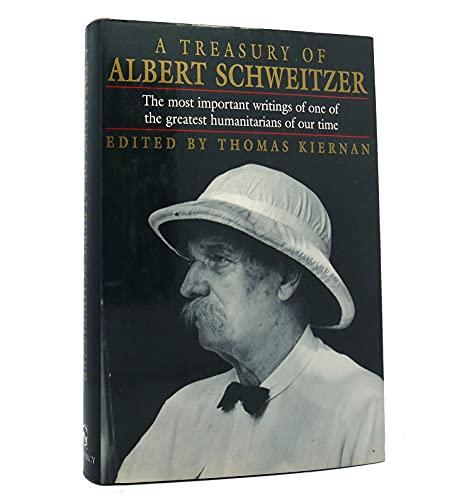 A Treasury of Albert Schweitzer By Thomas Kiernan