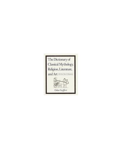 Dictionary of Classical Mythology By Oscar Seyffert