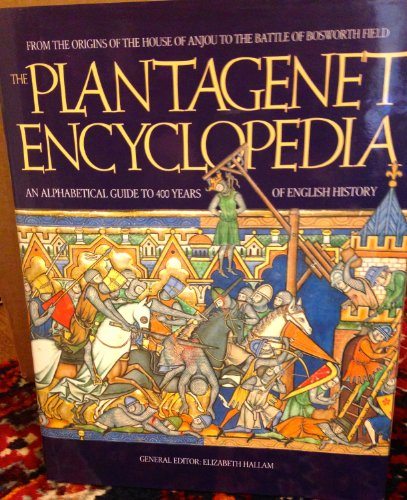 Plantagenet Encyclopedia By Elizabeth Hallam (The House of Lords)