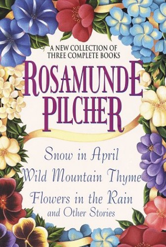 Rosamunde Pilcher: A New Collection of Three Complete Books By Rosamunde Pilcher