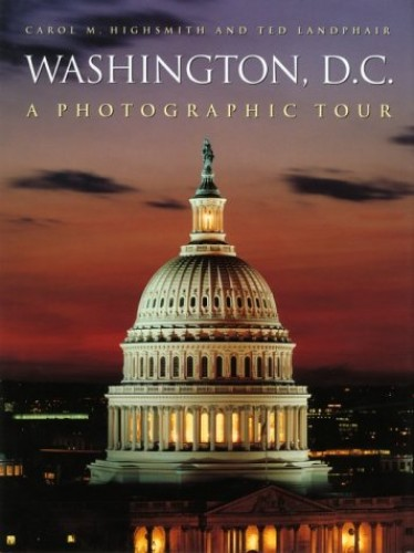 Photographic Tour of Washington D.C. by Carol M. Highsmith
