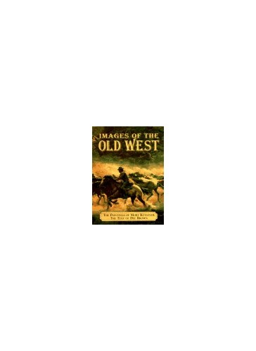 Images of the Old West by Dee Brown