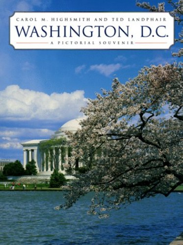 Pictorial Souvenir of Washington D.C. By Carol M. Highsmith
