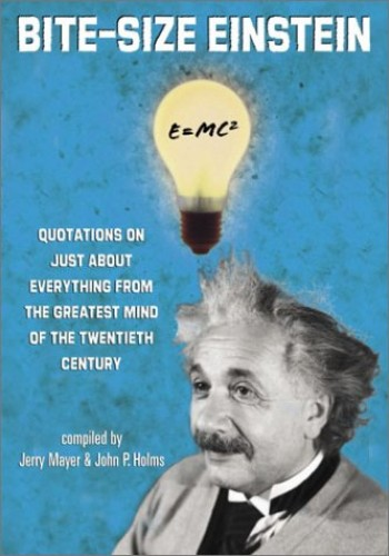Bite-size Einstein By Compiled by Jerry Mayer