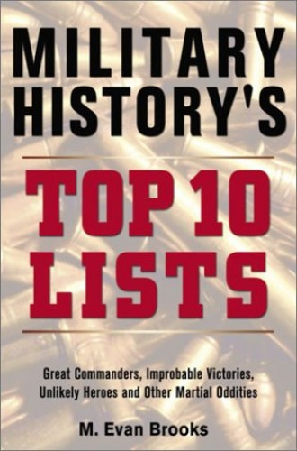 Military History's Top 10 Lists By Brooks M. Evan