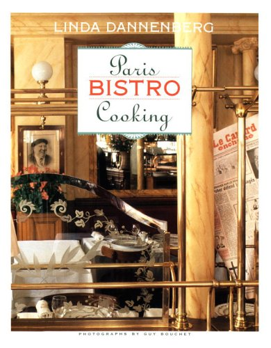 Paris Bistro Cooking By Linda Dannenberg