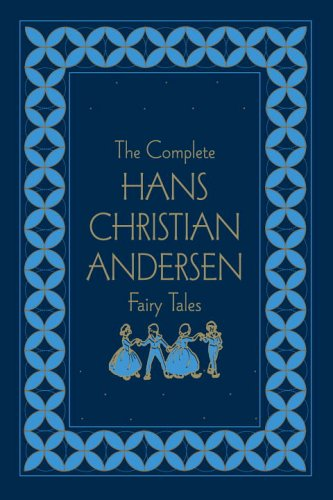 THE Complete Hans Christian Andersen Fairy Tales By Hans Christian Andersen