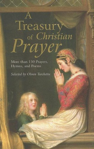 A Treasury of Christian Prayer By Selected by Olwen Turchetta
