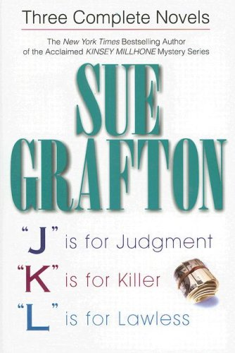 Sue Grafton: Three Complete Novels By Sue Grafton