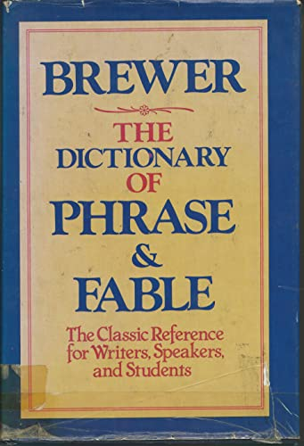 Dictionary of Phrase & Fable By Ebenezer Cobham Brewer