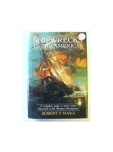 Shipwrecks in the Americas By Robert F Marx