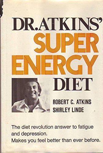 Dr Atkins Super Energy Diet By Robert C Atkins, M.D., M.D.