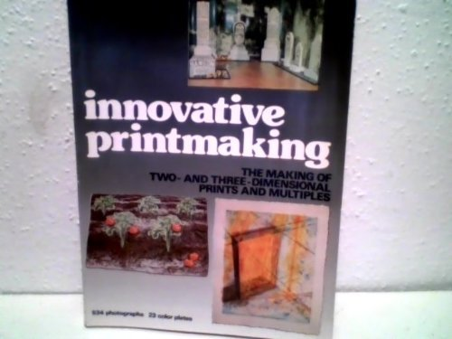 Innovative Printmaking By Thelma R Newman