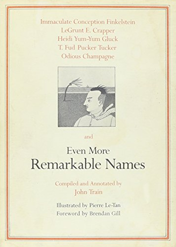 Even More Remarkable Names By John Train