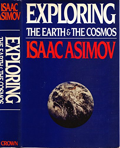 Exploring the Earth and the Cosmos By Isaac Asimov