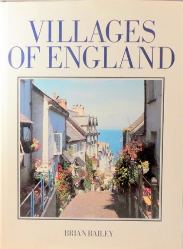 Villages of England By Brian J Bailey, Dr., Ph.D., D.D.