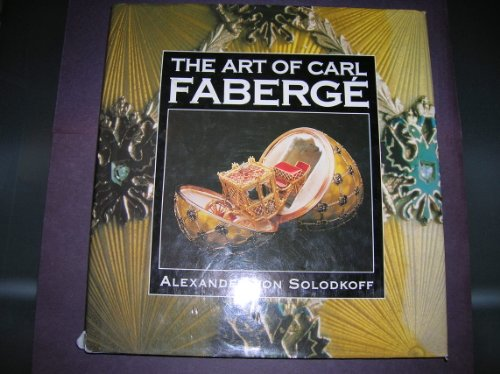 The Art of Carl Faberge By A. von Solodkoff