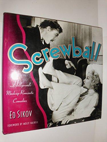 Screwball! By Professor Ed Sikov (Columbia University)