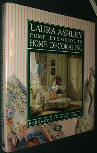 Laura Ashley Complete Guide to Home Decorating By Deborah Evans